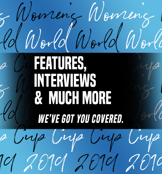 Women's World Cup 2019, Features, Interviews and much more