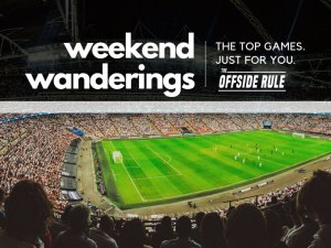 Weekend Wanderings - The top games just for you