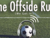 The Offside Rule (We Get It!) Podcast
