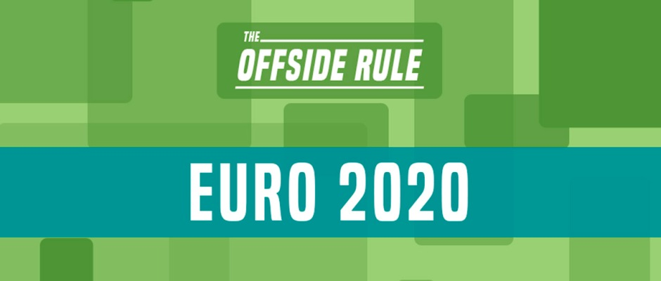 The Offside Rule - Euro 2020 coverage